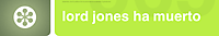 Lord Jones ha muerto